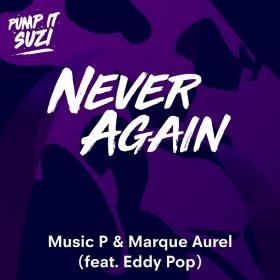 MUSIC P & MARQUE AUREL FEAT. EDDY POP - NEVER AGAIN